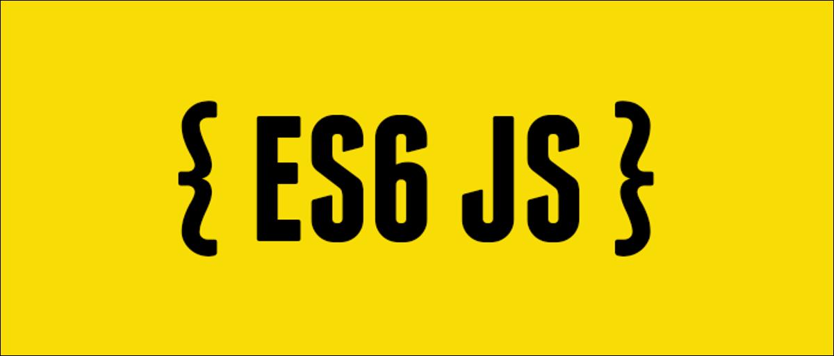 ES6 JavaScript.