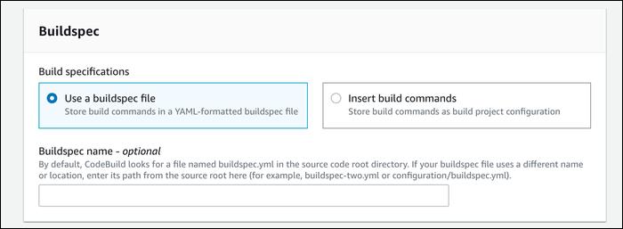 Configure CodeBuild with a Buildspec file.
