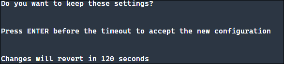 Screen show when you try to run the new settings.