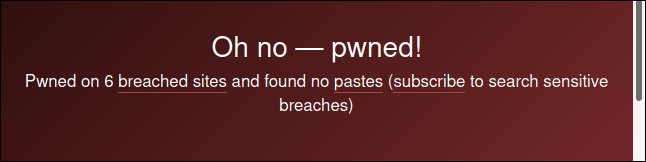 warning display when an email is foun din data breaches on the HIBP website