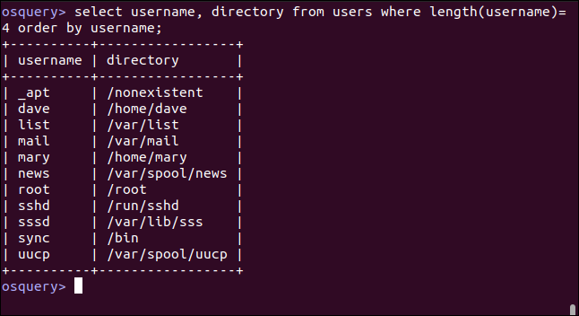 select username, directory from users where length(username)=4 order by username; in an osquery interactive session