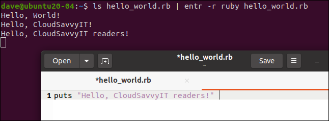 ls hello_world.rb |  entr -r ruby ​​hello_world.rb in a terminal window