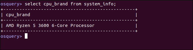 select cpu_brand from system_info;  in an osquery interactive session