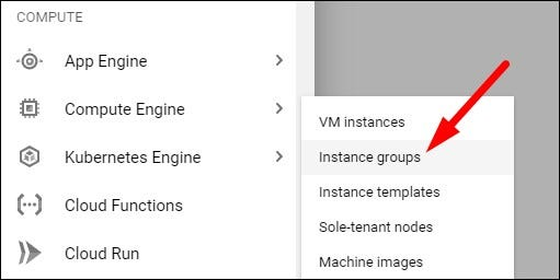 Select Compute Engine > Instance Groups