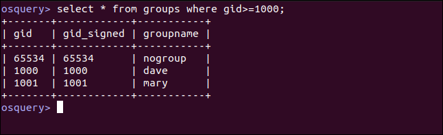 select * from groups where gid>=1000; in an osquery interactive session