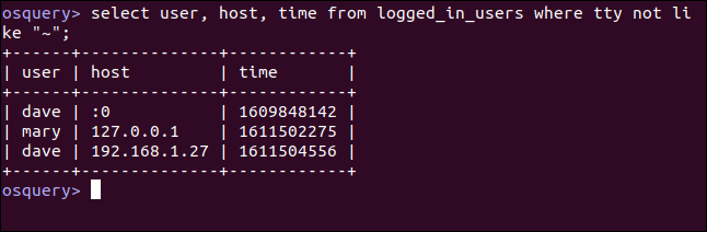 """select user, host, time from logged_in_users where tty not like """"~""""; in an osquery interactive session"""